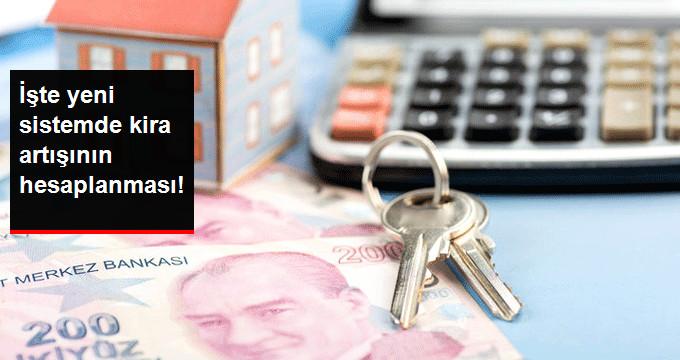 İşte yeni sistemde kira artışının hesaplanması!