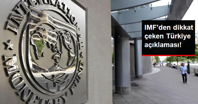 IMF'den dikkat çeken Türkiye açıklaması!