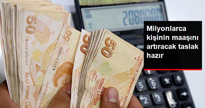 Milyonlarca kişinin maaşını arttıracak taslak hazır