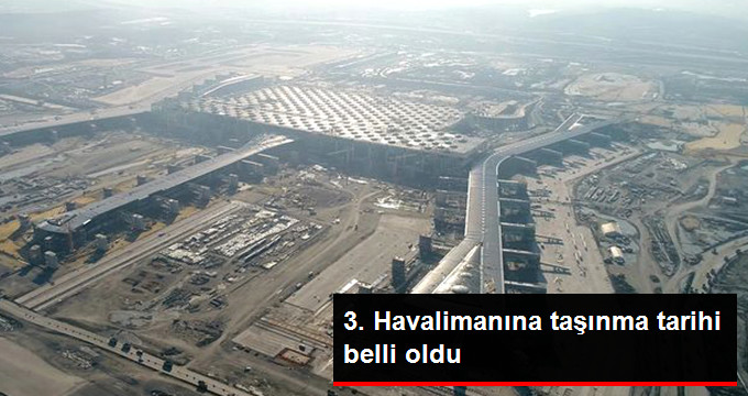 3.Havalimanına taşınma tarihi belli oldu